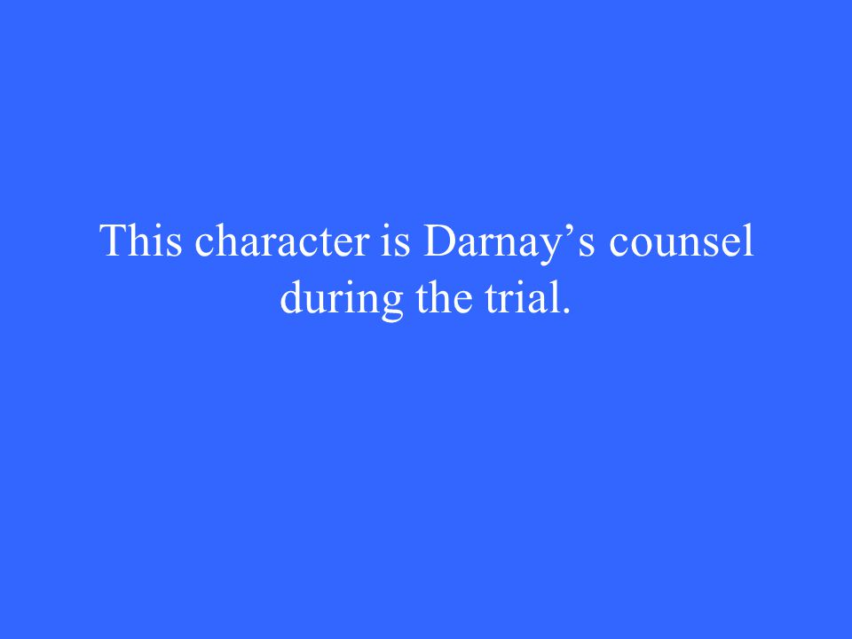 This character is Darnay's counsel during the trial.