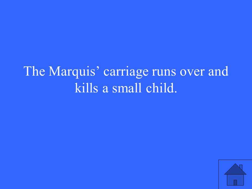 The Marquis' carriage runs over and kills a small child.