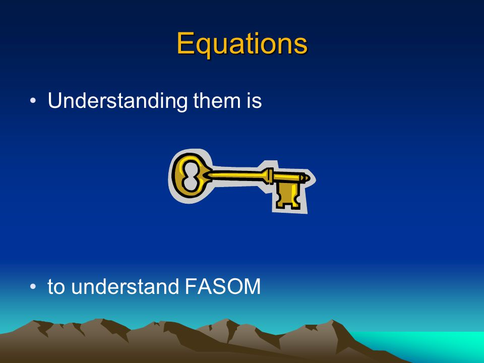 Equations Understanding them is to understand FASOM