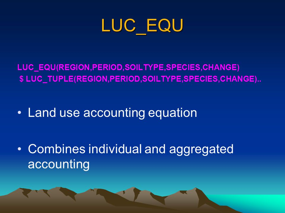 LUC_EQU LUC_EQU(REGION,PERIOD,SOILTYPE,SPECIES,CHANGE) $ LUC_TUPLE(REGION,PERIOD,SOILTYPE,SPECIES,CHANGE)..