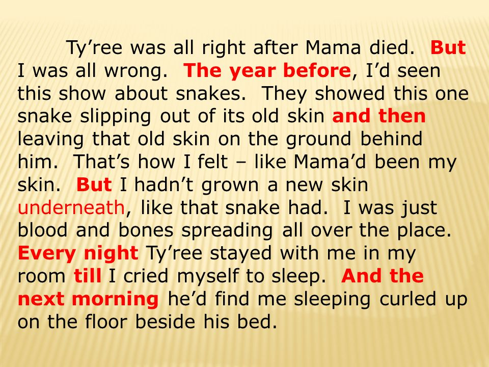 Ty'ree was all right after Mama died. But I was all wrong.