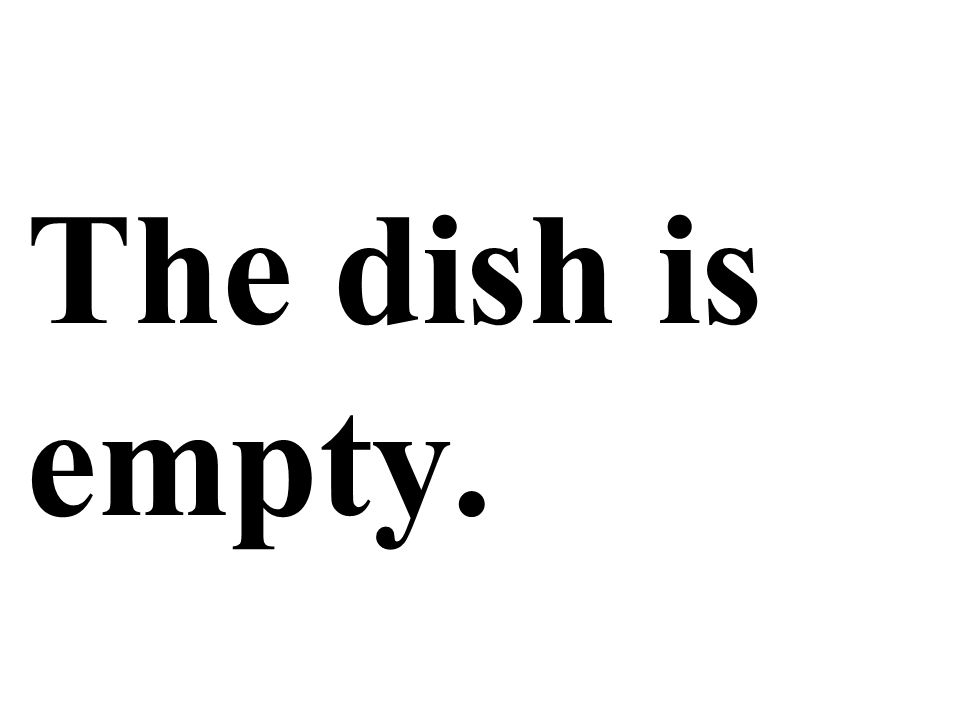 The dish is empty.