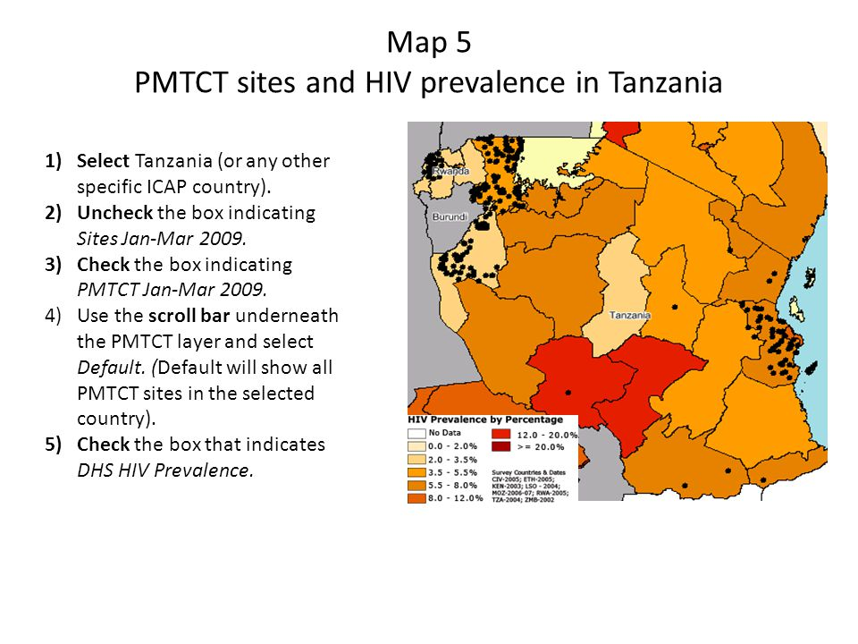 Map 5 PMTCT sites and HIV prevalence in Tanzania 1)Select Tanzania (or any other specific ICAP country).