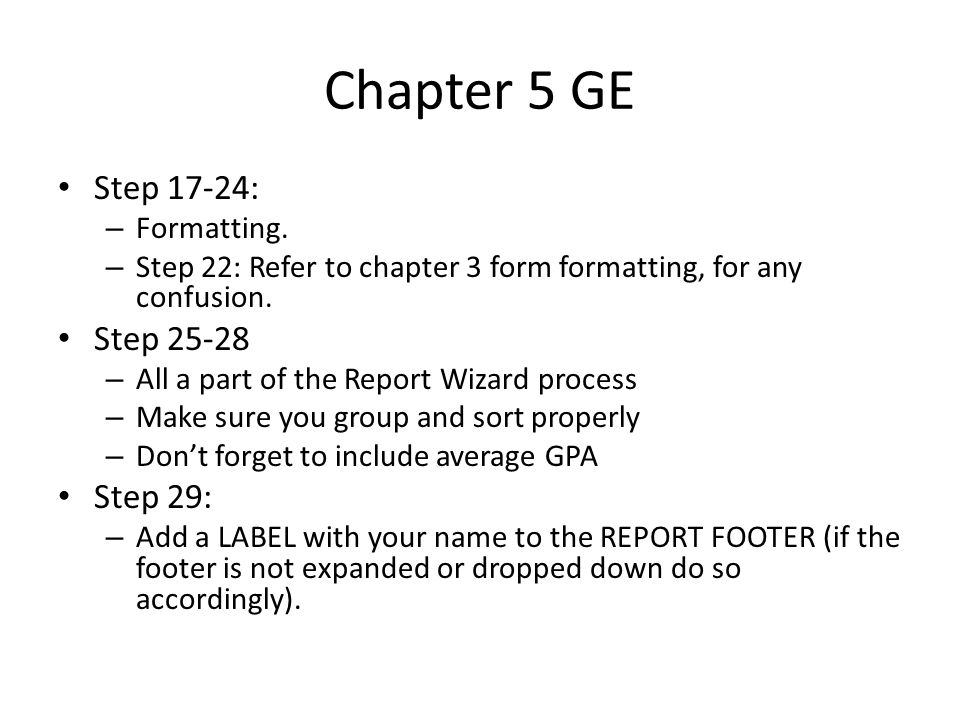 Chapter 5 GE Step 17-24: – Formatting.