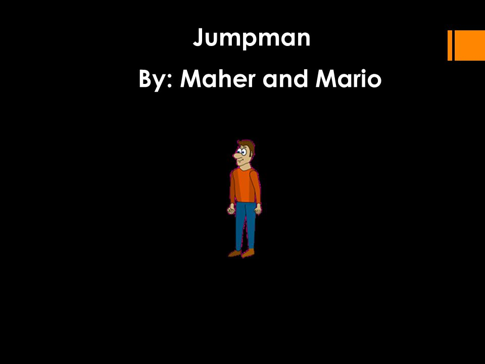 Jumpman By: Maher and Mario