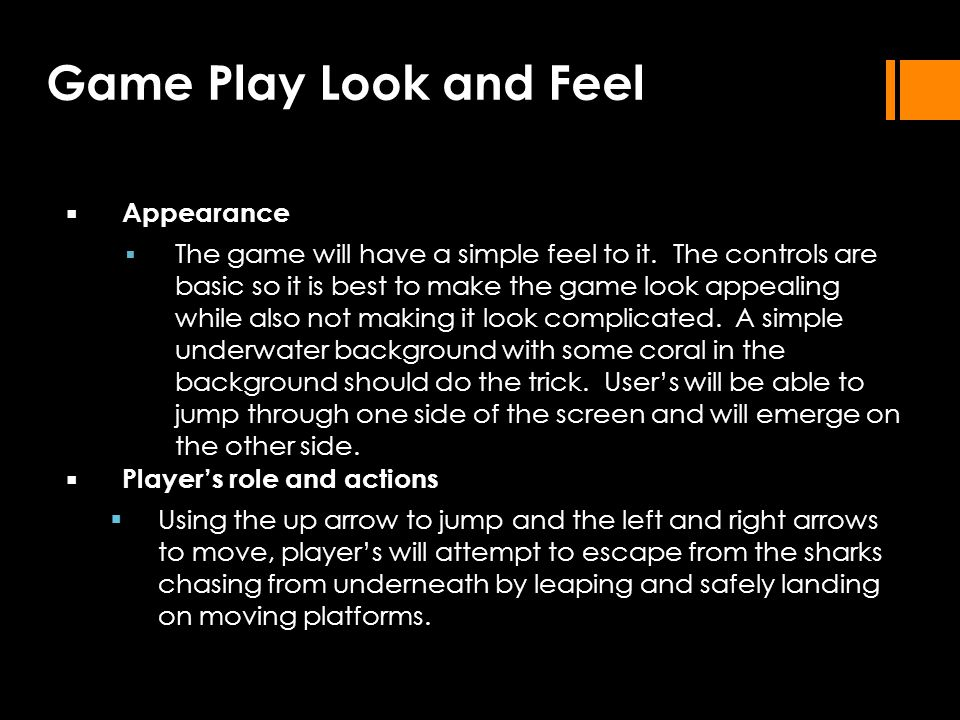 Appearance  The game will have a simple feel to it.