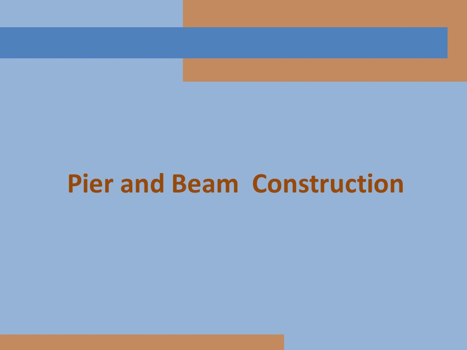Pier and Beam Construction