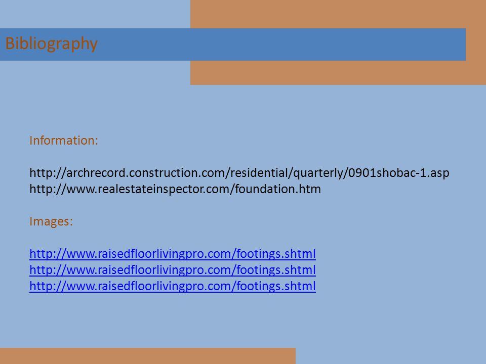 Bibliography Information: http://archrecord.construction.com/residential/quarterly/0901shobac-1.asp http://www.realestateinspector.com/foundation.htm