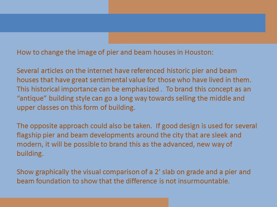 How to change the image of pier and beam houses in Houston: Several articles on the internet have referenced historic pier and beam houses that have great sentimental value for those who have lived in them.