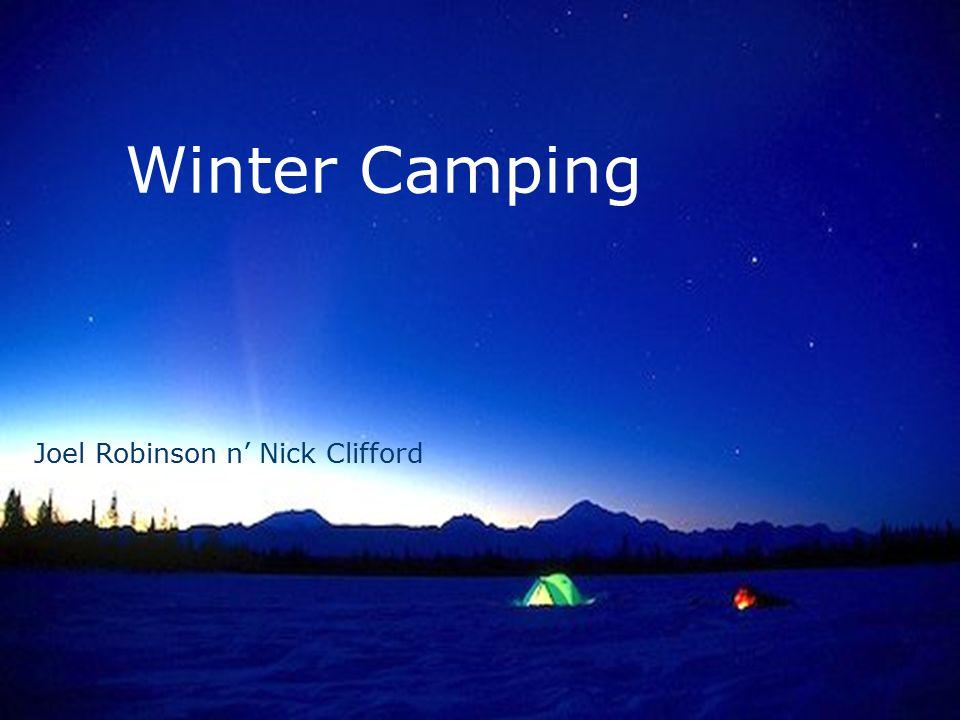 Winter Camping Joel Robinson n' Nick Clifford