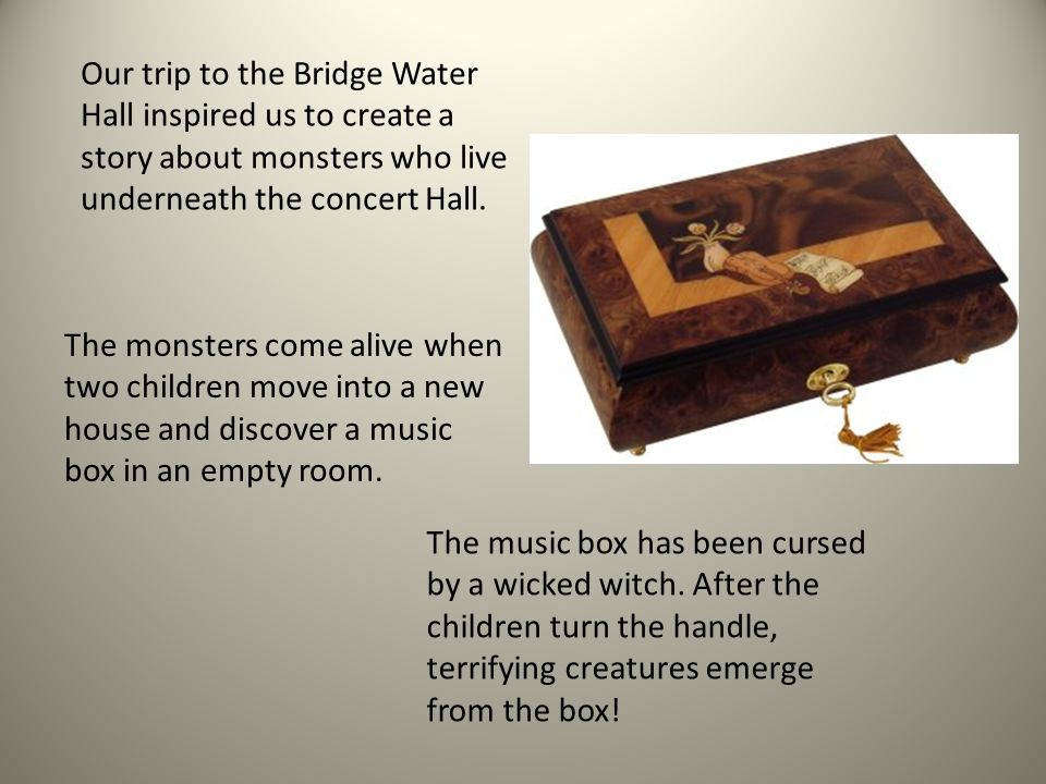 Our trip to the Bridge Water Hall inspired us to create a story about monsters who live underneath the concert Hall.