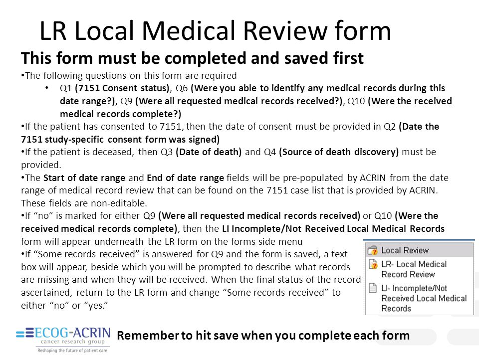 LR Local Medical Review form This form must be completed and saved first The following questions on this form are required Q1 (7151 Consent status), Q