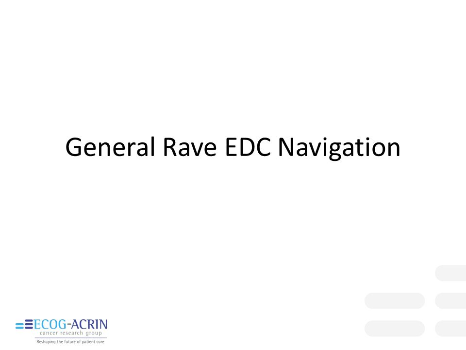 General Rave EDC Navigation