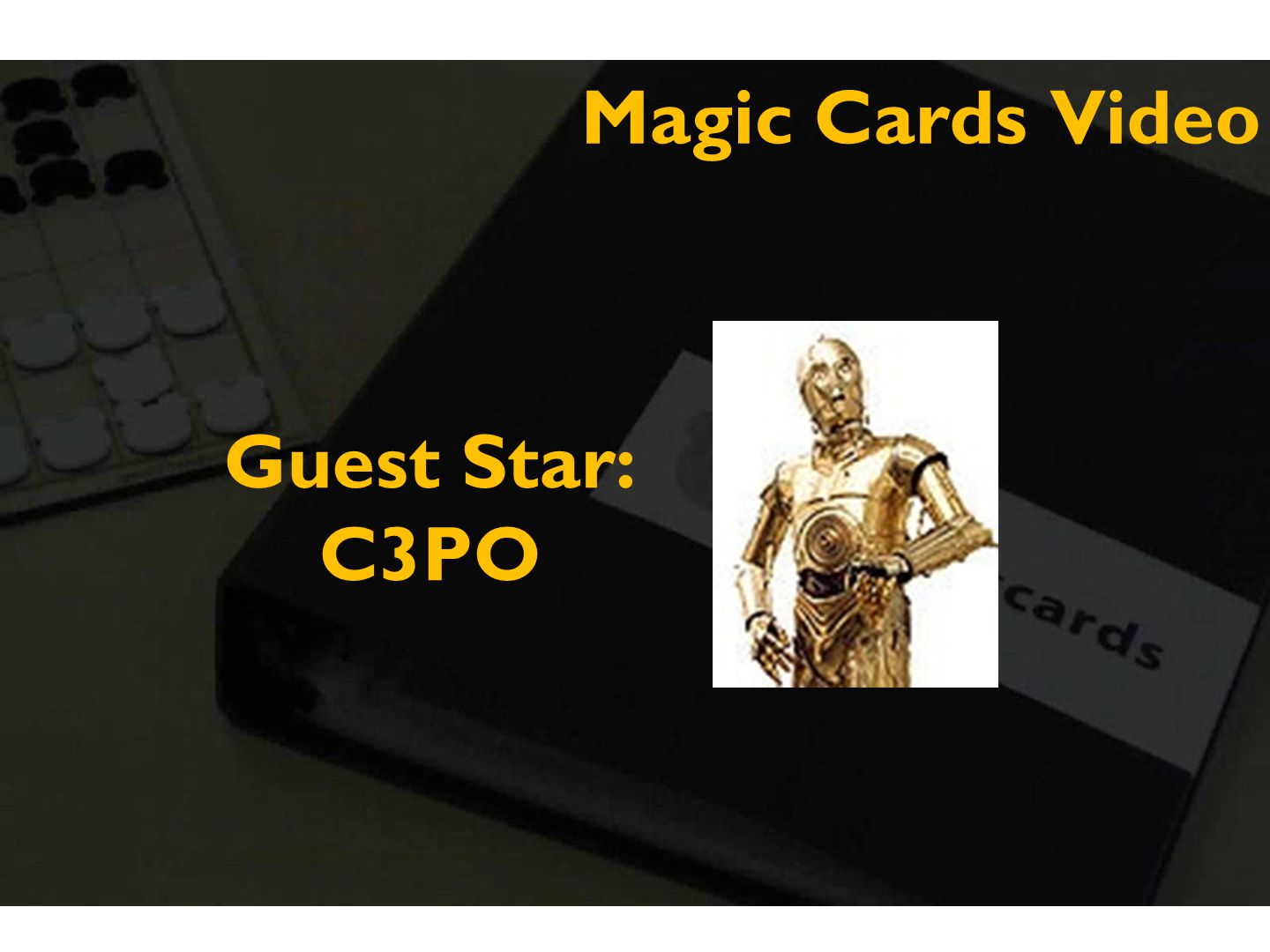 Magic Cards Video Guest Star: C3PO