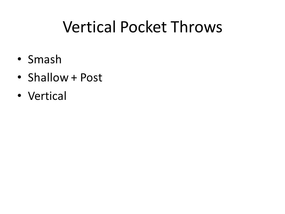 Vertical Pocket Throws Smash Shallow + Post Vertical
