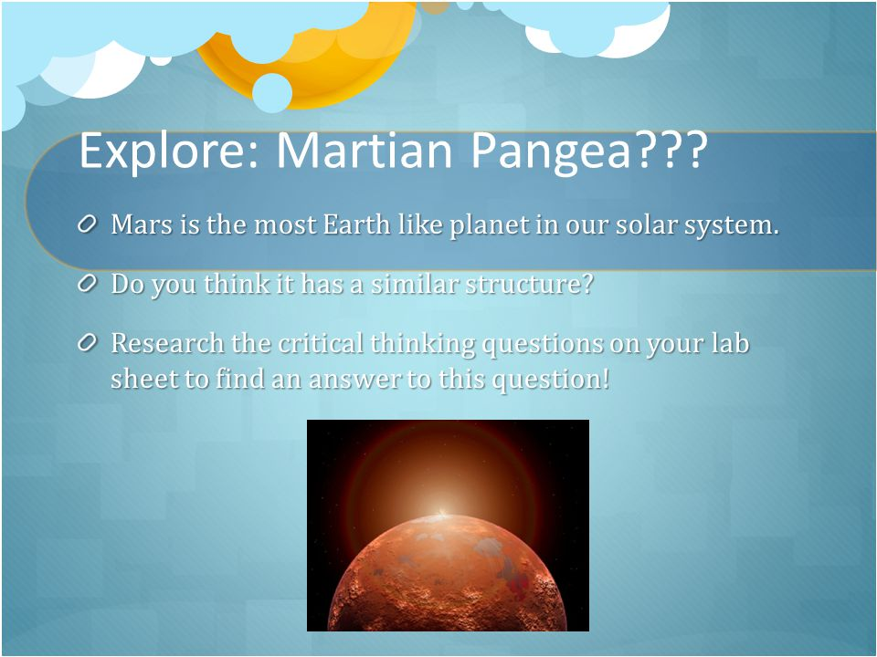 Explore: Martian Pangea . Mars is the most Earth like planet in our solar system.