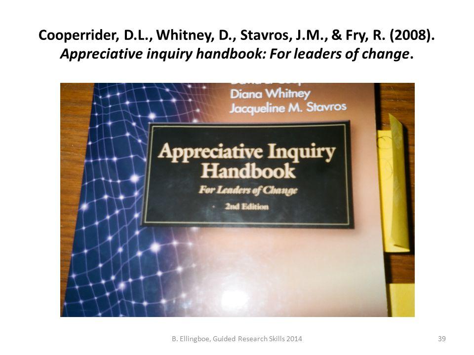 Cooperrider, D.L., Whitney, D., Stavros, J.M., & Fry, R.