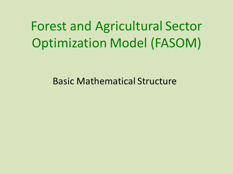 Linear Programming FASOM can solve up to 6 Million Variables (j), 1 Million Equations (i)