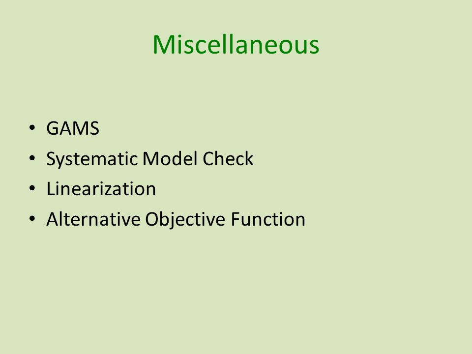 Miscellaneous GAMS Systematic Model Check Linearization Alternative Objective Function
