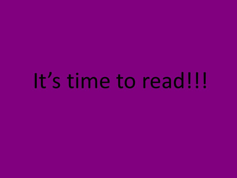 It's time to read!!!