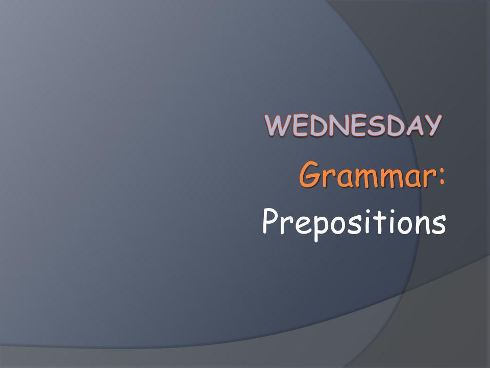 Grammar Grammar: Prepositions