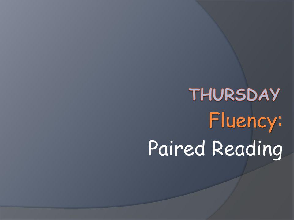 Fluency Fluency: Paired Reading