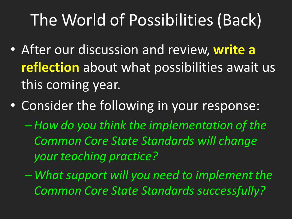 The World of Possibilities (Back) After our discussion and review, write a reflection about what possibilities await us this coming year. Consider the