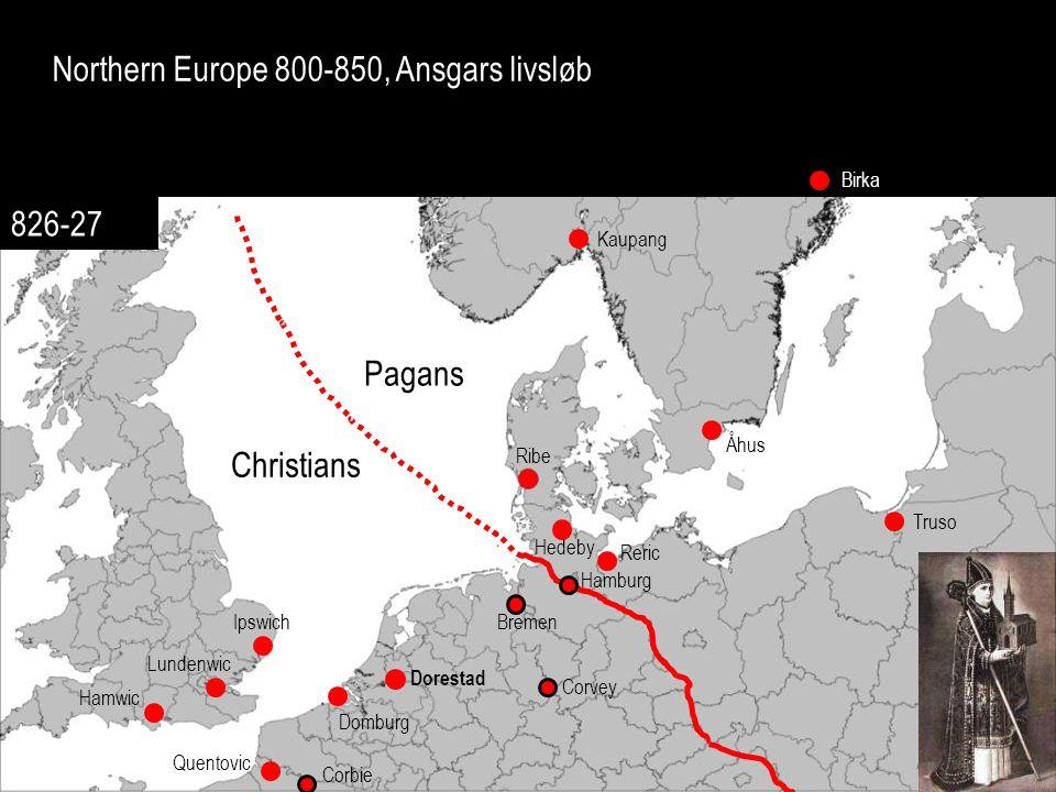 Northern Europe 800-850, Ansgars livsløb Ipswich Lundenwic Hamwic Quentovic Domburg Dorestad Kaupang Birka Ribe Hedeby Truso Reric Åhus Hamburg Corvey