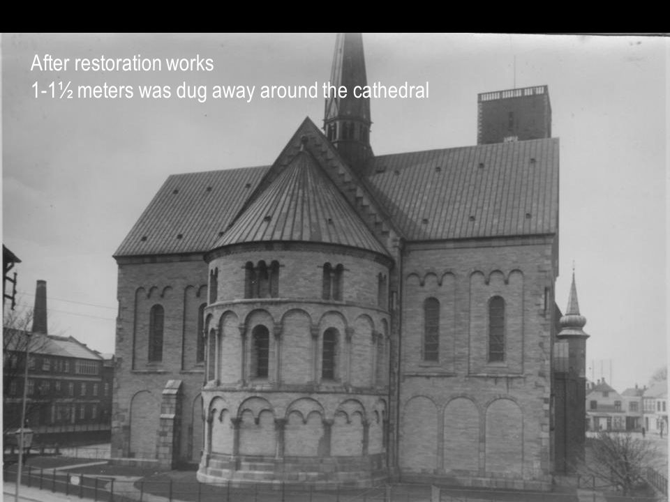 After restoration works 1-1½ meters was dug away around the cathedral