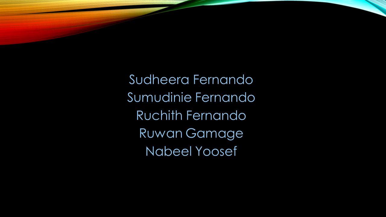 Sudheera Fernando Sumudinie Fernando Ruchith Fernando Ruwan Gamage Nabeel Yoosef