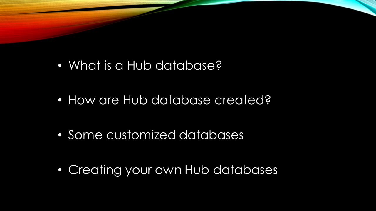 What is a Hub database. How are Hub database created.