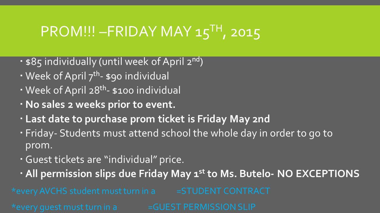 PROM!!! –FRIDAY MAY 15 TH, 2015  $85 individually (until week of April 2 nd )  Week of April 7 th - $90 individual  Week of April 28 th - $100 indi
