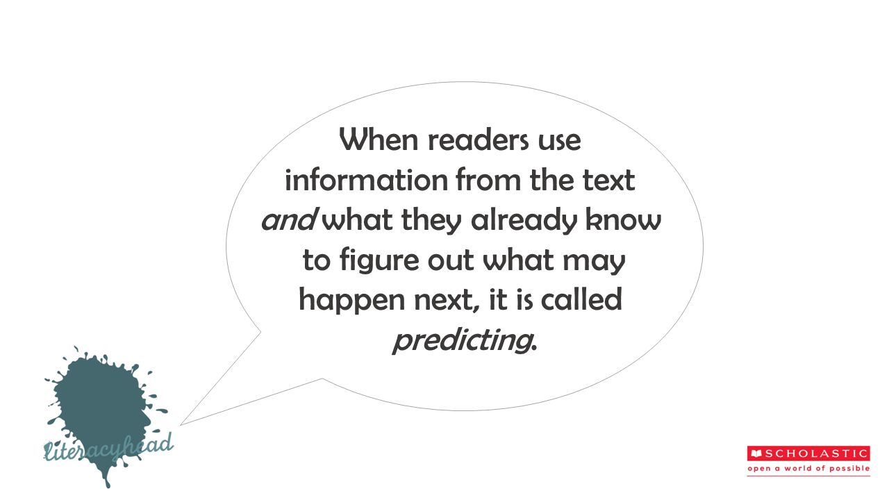 Talk to a friend. What predictions did you make? What information from the book gave you clues?