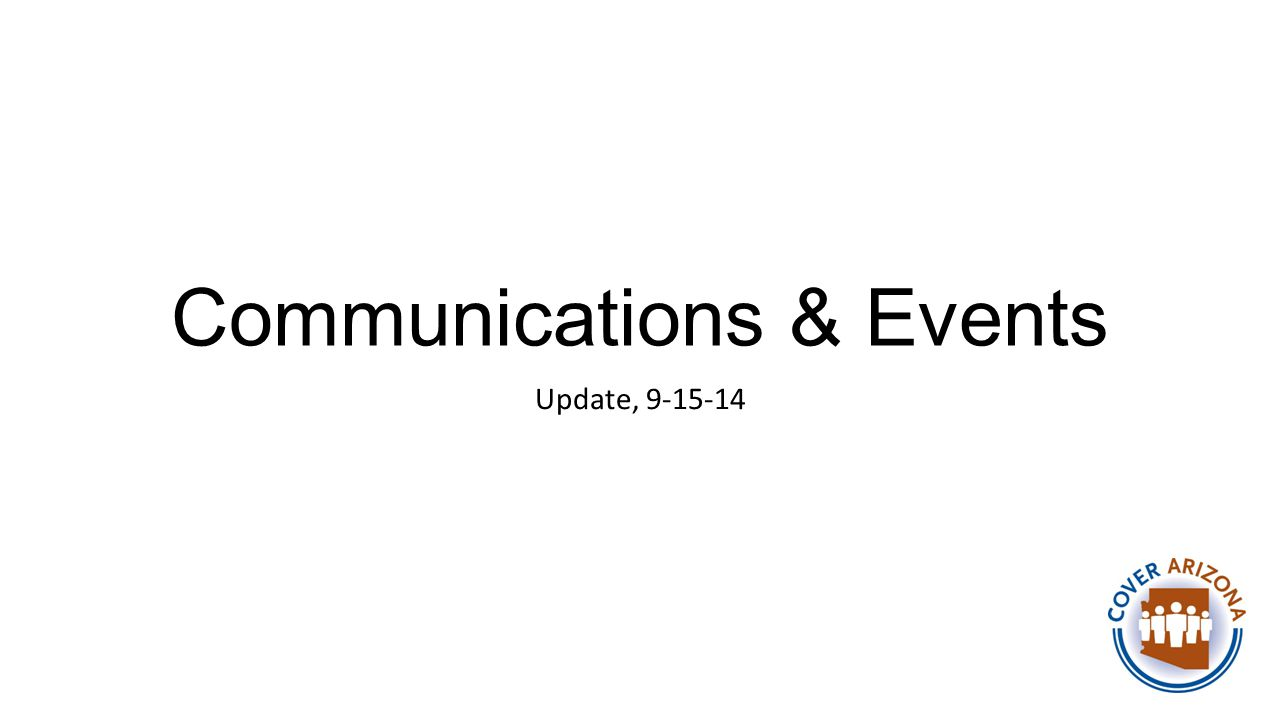 Communications & Events Update, 9-15-14