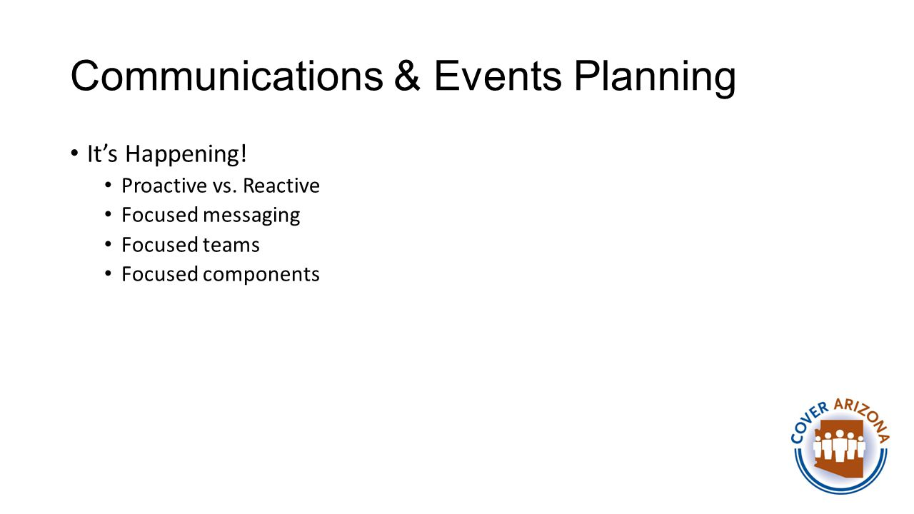 Communications & Events Planning It's Happening. Proactive vs.