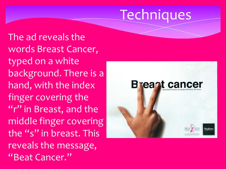 "Techniques The ad reveals the words Breast Cancer, typed on a white background. There is a hand, with the index finger covering the ""r"" in Breast, and"