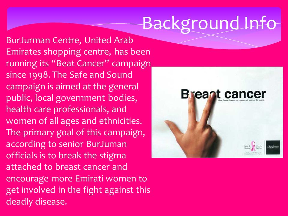 "Background Info BurJurman Centre, United Arab Emirates shopping centre, has been running its ""Beat Cancer"" campaign since 1998. The Safe and Sound cam"