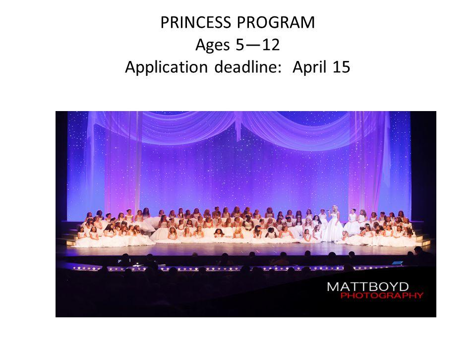 PRINCESS PROGRAM Ages 5—12 Application deadline: April 15