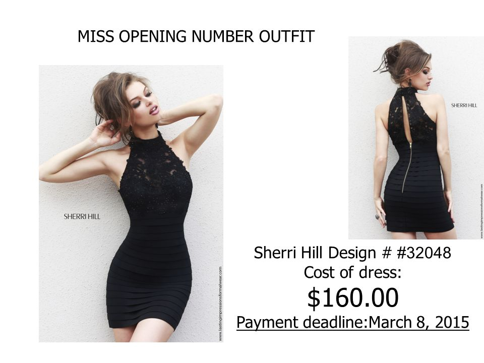 MISS OPENING NUMBER OUTFIT Sherri Hill Design # #32048 Cost of dress: $160.00 Payment deadline:March 8, 2015
