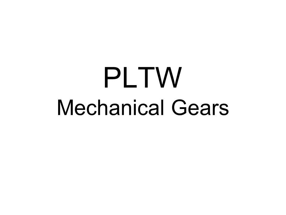 PLTW Mechanical Gears