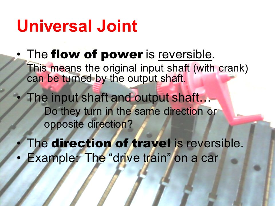 Rack and Pinion The flow of power is not reversible.