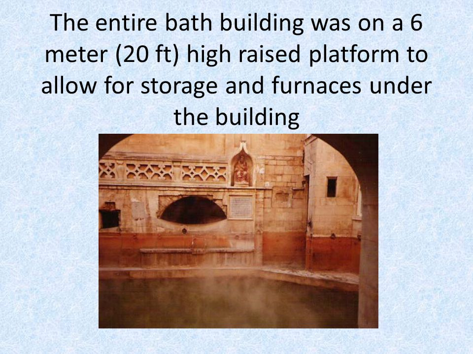 The entire bath building was on a 6 meter (20 ft) high raised platform to allow for storage and furnaces under the building