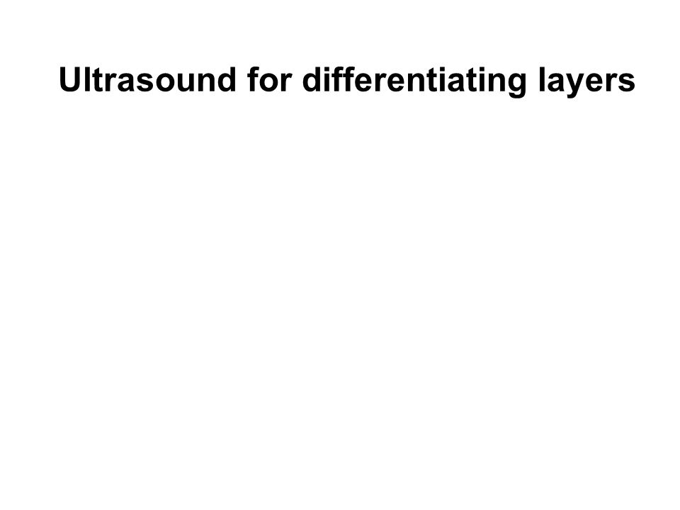 Ultrasound for differentiating layers
