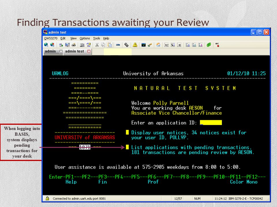 Finding Transactions awaiting your Review When logging into BASIS, system displays pending transactions for your desk