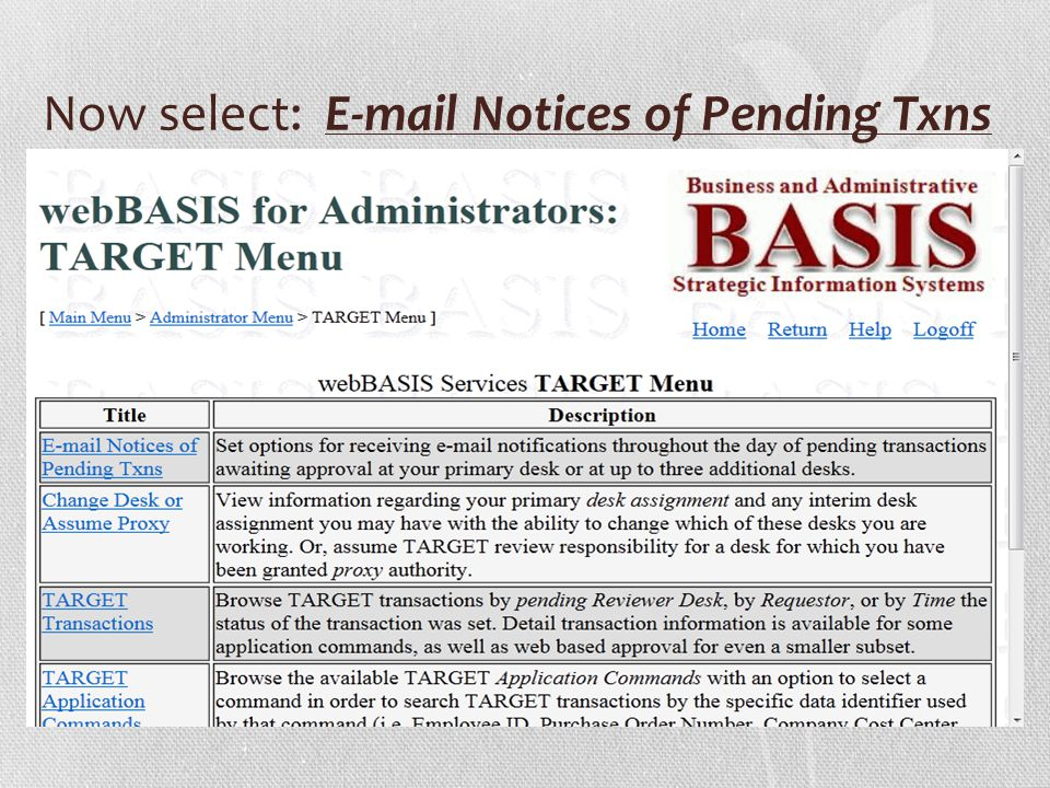Now select: E-mail Notices of Pending Txns