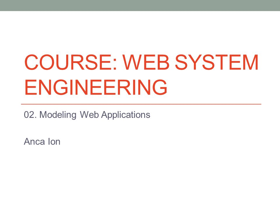 Introduction Models represent a solid starting point for the implementation of a Web application taking into account static and dynamic aspects of the content, hypertext, and presentation levels of a Web application.