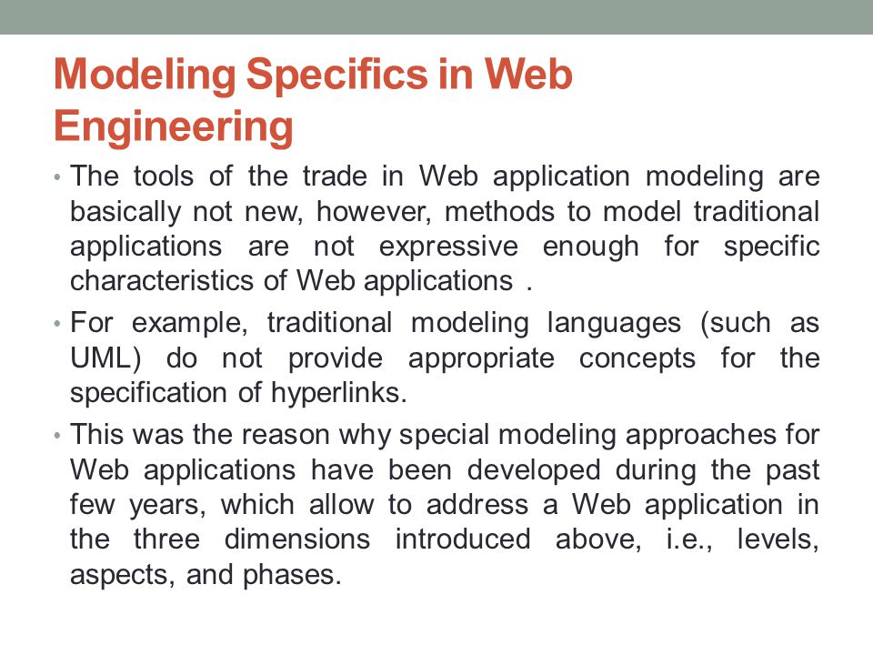 Modeling Specifics in Web Engineering The tools of the trade in Web application modeling are basically not new, however, methods to model traditional