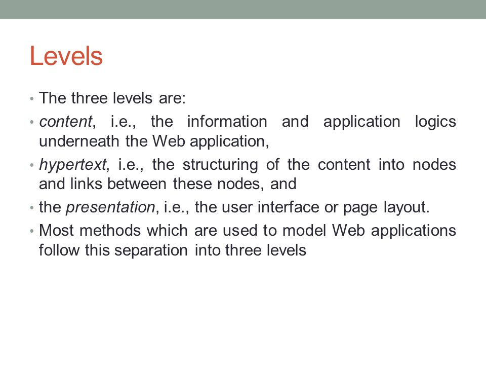 Content Modeling The information provided by a Web application is one of the most important factors for the success of that application, not least due to the origins of the Web as an information medium.