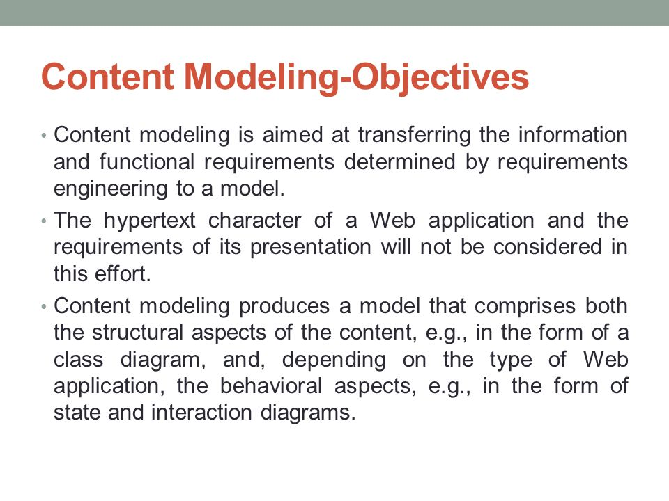 Data-oriented methods Originate from the field of database systems; they are mainly based on the ER model enhanced by specific concepts for modeling on the hypertext level.