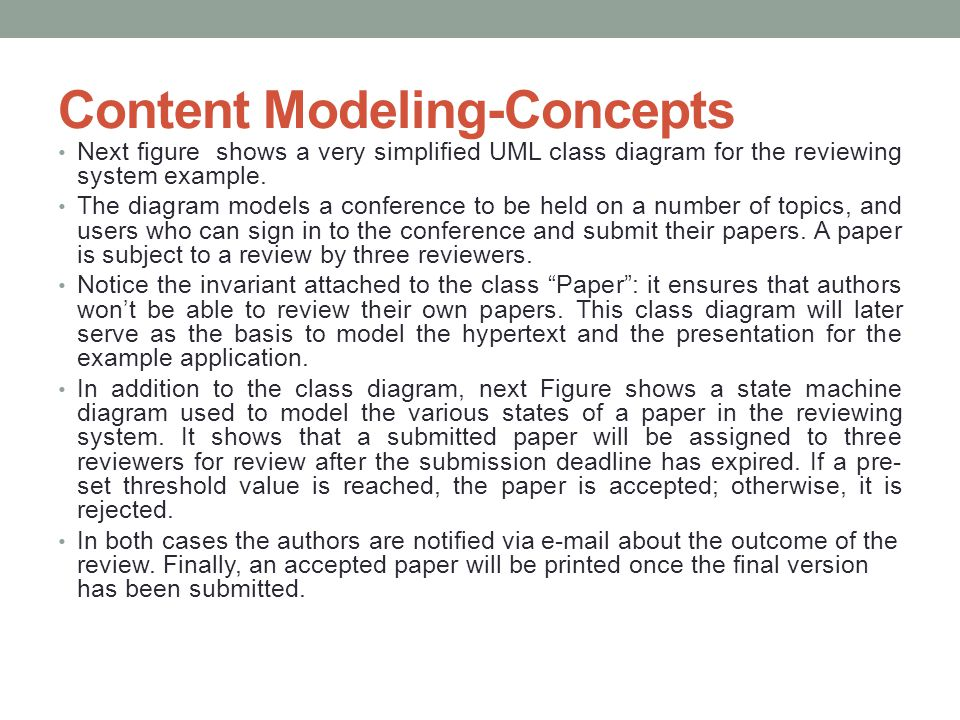 Content Modeling-Concepts Next figure shows a very simplified UML class diagram for the reviewing system example. The diagram models a conference to b